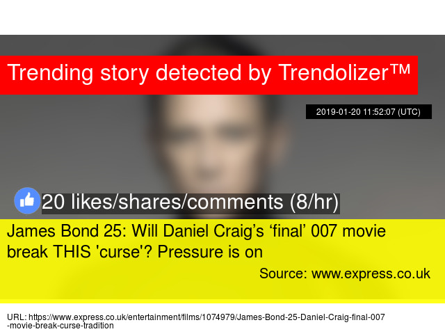 James Bond 25: Will Daniel Craig's 'final' 007 movie break THIS